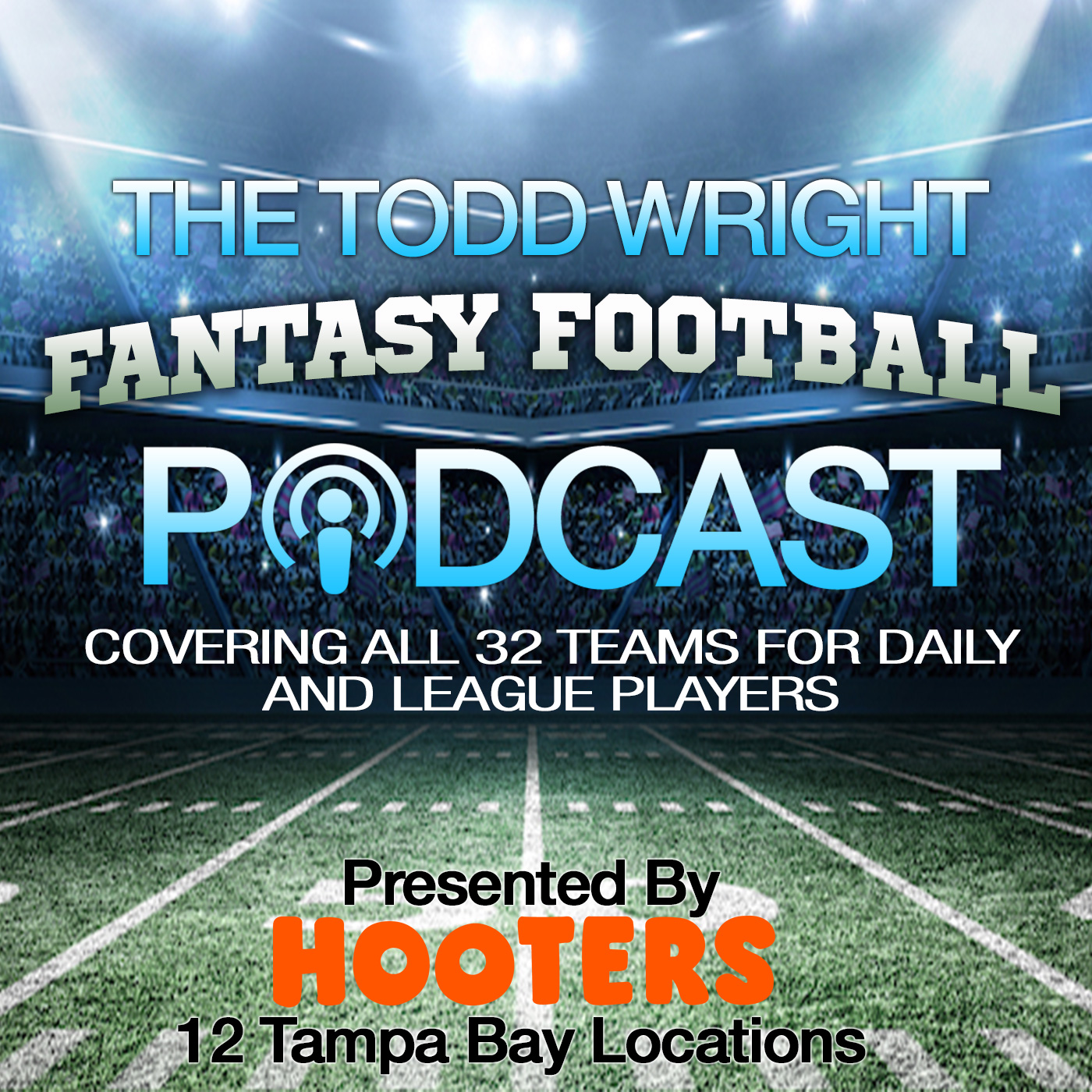 Todd Wright Fantasy Football Podcast -- For Daily & Season Players