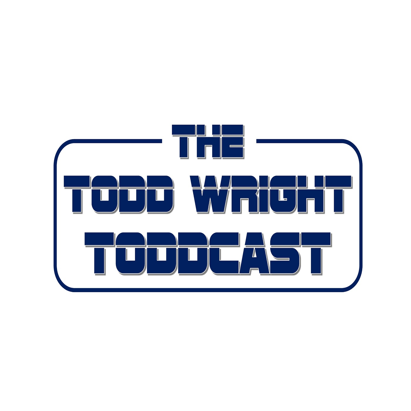 The Todd Wright TODDcast